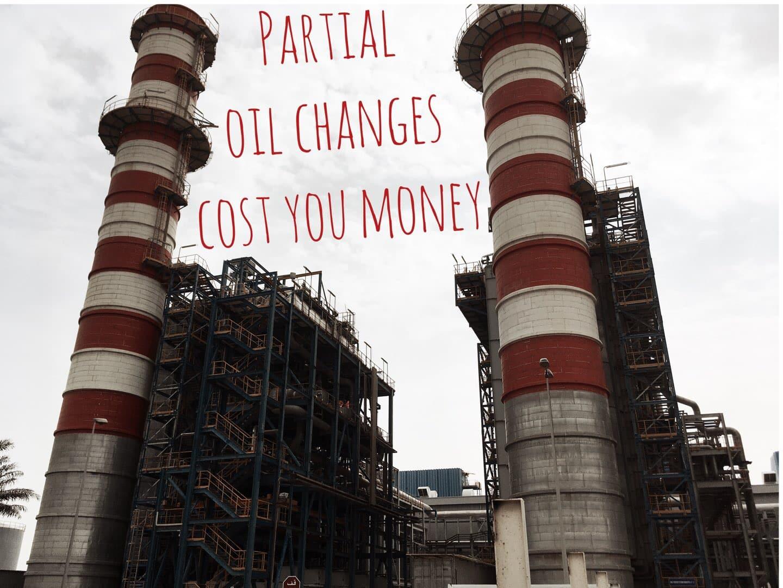 Why partial oil changes don't make financial sense.