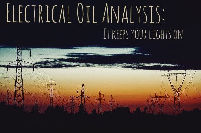 Electrical Oil Analysis - All the tests that keep your lights on